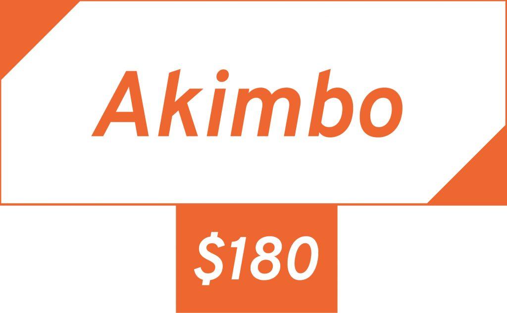 Akimbo – $180